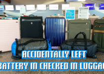 Accidentally left battery in checked in luggage