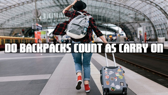 Do backpacks count as carry on
