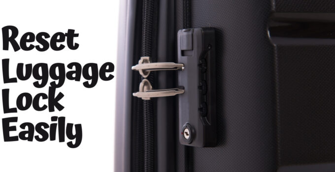 How To Reset Luggage Lock Forgot Combination