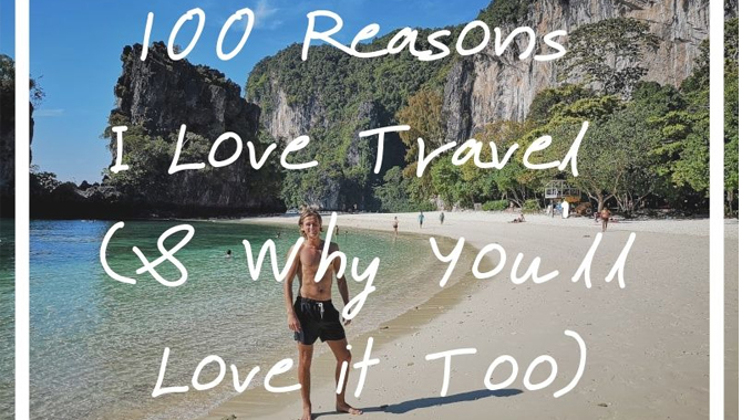 I Like Travelling - What are the reasons