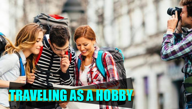 Traveling as a Hobby