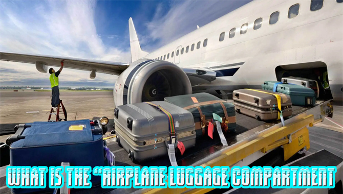 """What is the """"Airplane Luggage Compartment"""