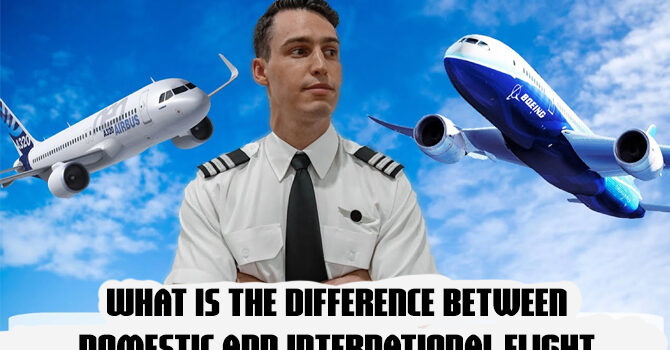 What is the difference between domestic and international flight